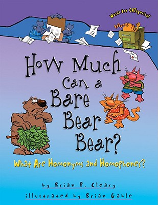 How Much Can a Bare Bear Bear? By Cleary, Brian P./ Gable, Brian (ILT)