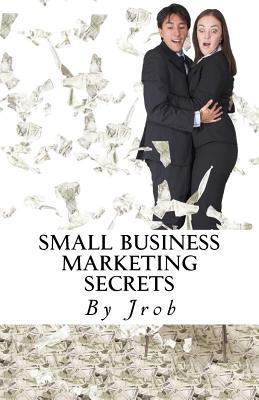 Small Business Marketing Secrets